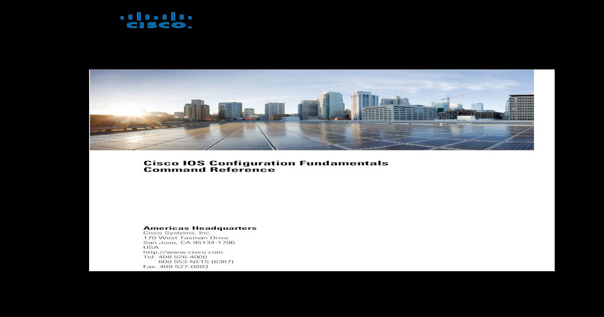 Cisco IOS Configuration Fundamentals Command Reference - [PDF Document]
