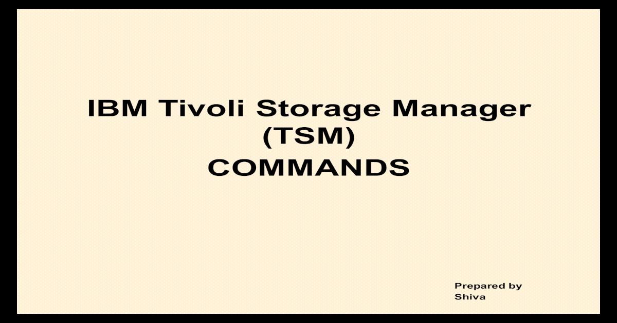 45039737 Ibm Tsm Commands - [PDF Document]