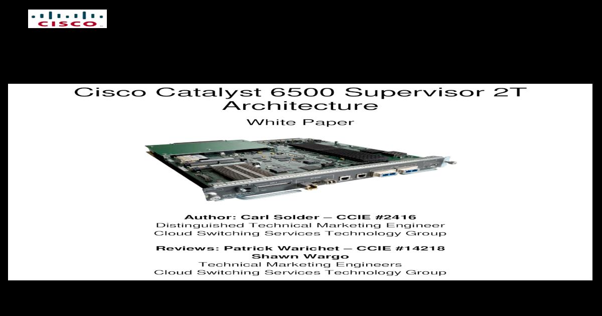 Cisco 6500 Sup 2T Architecture - [PDF Document]