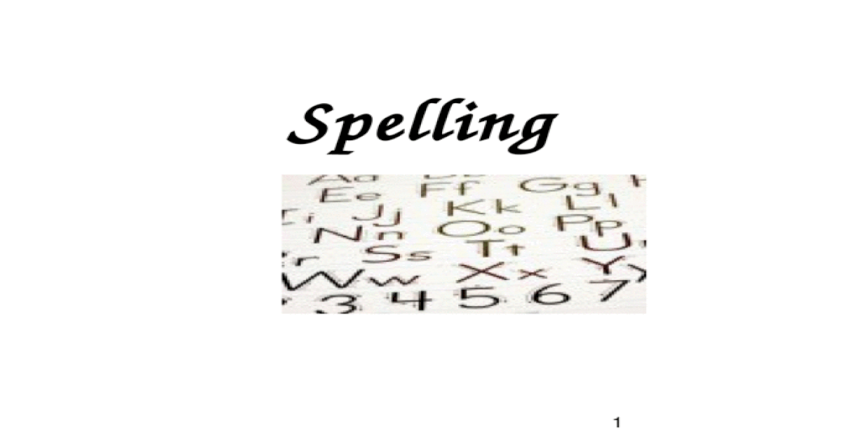 Spelling 1. Today we will be looking at... The Importance