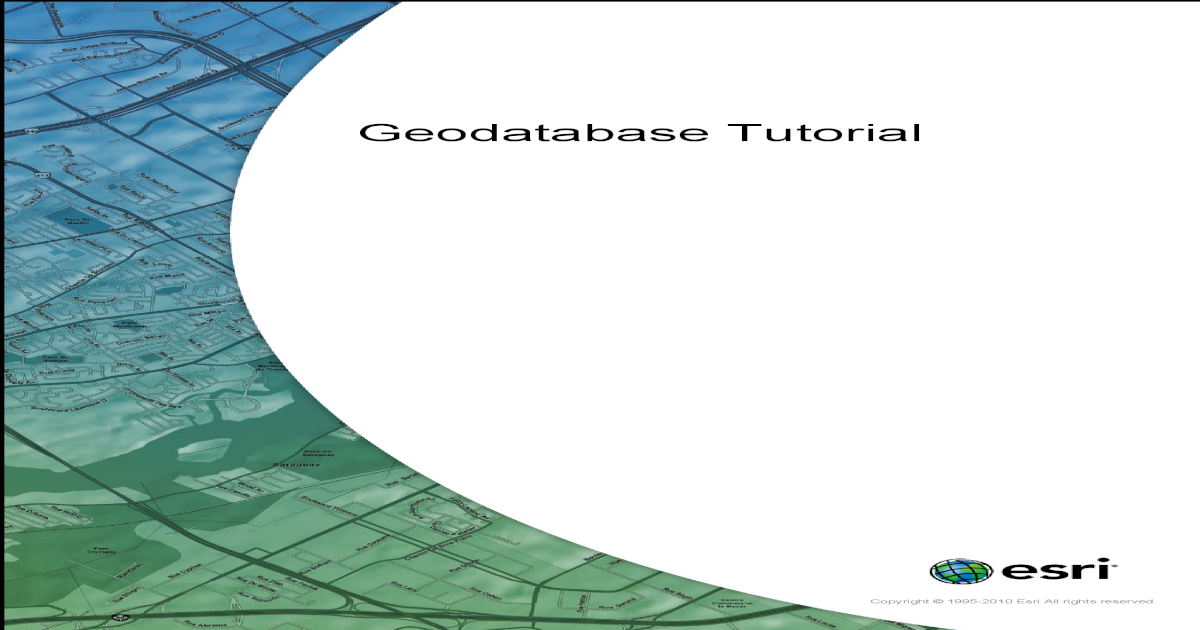 Building a Geodatabase Tutorial - [PDF Document]