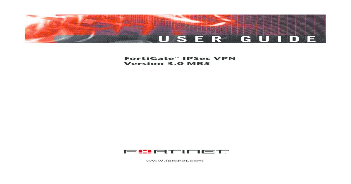 FortiGate IPSec VPN User Guide - [PDF Document]